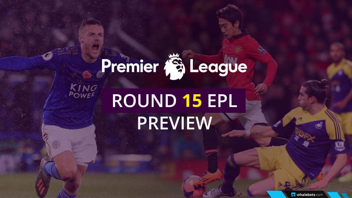 Round 15 EPL Preview