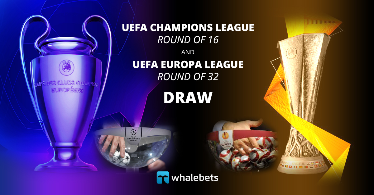 UEFA Champions League Round of 16 and UEFA Europa League Round of 32 draw