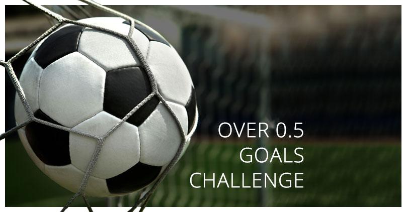 Over 0.5 goals challenge
