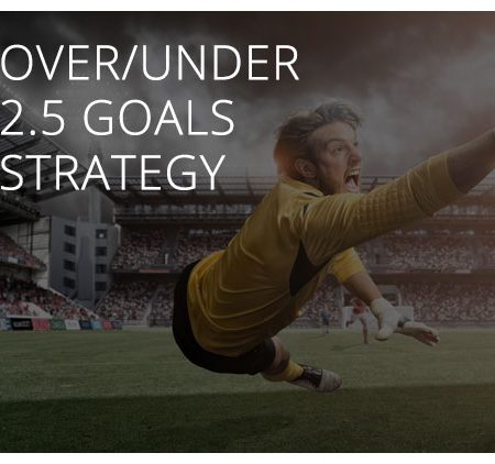 Over/Under 2 5 Goals strategy - Profitable Betting Strategies by
